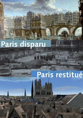 Paris disparu / Paris restitué