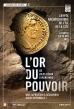 L'Or du pouvoir - De Jules César à Marianne
